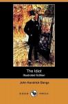 The Idiot - John Kendrick Bangs