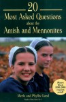 20 Most Asked Questions about the Amish and Mennonites: People's Place Book No. 1 - Merle Good, Phyllis Pellman Good