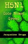 H5N1 Code Name: Greed - Jacqueline Druga