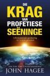 Die Krag Van Profetiese Seeninge: N Verstomende Openbaring Vir N Nuwe Generasie - John Hagee