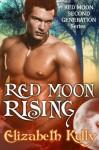Red Moon Rising - Elizabeth Kelly