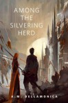 Among the Silvering Herd - A.M. Dellamonica, Richard Anderson