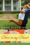 Here In My Heart - Anna DeStefano