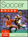 Soccer Rules: A Player's Guide - Kenneth C. Goldman
