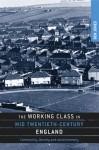 The Working Class in Mid Twentieth-Century England - Ben Jones