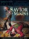 Savior of Moons: A Collection of Science Fiction by Alan E. Nourse (Three novels and ten short stories in one volume!) - Alan E. Nourse