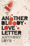 Another Bloody Love Letter - Anthony Loyd