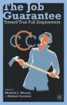 The Job Guarantee: Toward True Full Employment - Michael J. Murray, Mathew Forstater
