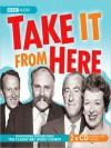Take It From Here - Frank Muir, Dennis Norden, June Whitfield, Jimmy Edward, Dick Bentley, Wallas Eaton
