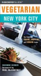 Vegetarian New York City: The Essential Guide for the Health-Conscious Traveler - Suzanne Gerber, Paul McCartney