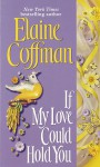 If My Love Could Hold You - Elaine Coffman