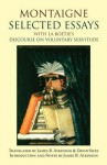Selected Essays: with La Boetie's Discourse on Voluntary Servitude - Michel de Montaigne, Étienne de La Boétie, James B. Atkinson, David Sices
