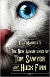 The New Adventures of Tom Sawyer and Huck Finn - Lisa Mannetti