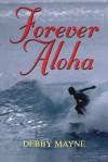 Forever Aloha - Debby Mayne
