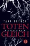Totengleich - Tana French, Ulrike Wasel, Klaus Timmermann