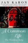 A Common Life: The Wedding Story - Jan Karon