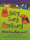 Hairy, Scary, Ordinary: What Is an Adjective? - Brian P. Cleary, Jenya Prosmitsky