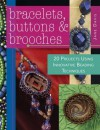 Bracelets, Buttons & Brooches: 20 Projects Using Innovative Beading Techniques - Jane Davis
