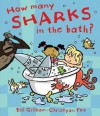 How Many Sharks in the Bath? - Bill Gillham, Christyan Fox