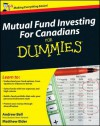 Mutual Fund Investing for Canadians for Dummies - Andrew Bell, Matthew Elder