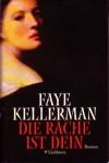 Die Rache ist dein (Peter Decker/Rina Lazarus, #12) - Faye Kellerman, Susanne Aeckerle
