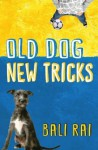 Old Dog, New Tricks - Bali Rai