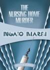 The Nursing Home Murders - Ngaio Marsh