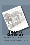 Travel on Spot - Jennifer Martin, Sharrel Allen