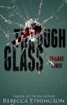 Through Glass Episode Three (Through Glass Novella Series) - Rebecca Ethington
