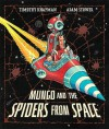 Mungo and the Spiders from Space - Timothy Knapman, Adam Stower
