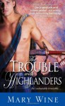 The Trouble With Highlanders - Mary Wine
