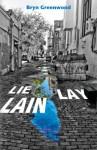 Lie Lay Lain - Bryn Greenwood