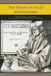 The Praise of Folly (Barnes & Noble Library of Essential Reading) - Desiderius Erasmus, Hans Holbein, John Wilson, Michael Frassetto