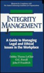 Integrity Management: A Guide to Managing Legal and Ethical Issues in the Workplace - Debbie Thorne Leclair, O.C. Ferrell