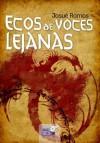 Ecos de voces lejanas - Josué Ramos