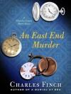 An East End Murder - Charles Finch