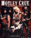 Mötley Crüe: A Visual History, 1983-1992 - Neil Zlozower, Nikki Sixx