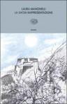 La sacra rappresentazione ovvero Come il forte di Exilles fu conquistato ai francesi - Laura Mancinelli