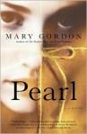 Pearl - Mary Gordon