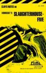 Cliff's Notes on Vonnegut's Slaughterhouse-Five - CliffsNotes, Kurt Vonnegut, Dennis Stanton Smith