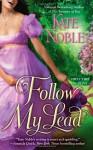Follow My Lead - Kate Noble
