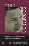 Men After Separation - Ian Macdonald
