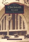 Cincinnati Revealed: A Photographic Heritage of the Queen City (OH) (Images of America) - Kevin Grace, Tom White