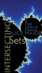 Intersecting Sets: A Poet Looks at Science - Alice Major