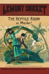 The Reptile Room: or, Murder! - Brett Helquist, Lemony Snicket