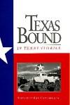 Texas Bound: 19 Texas Stories - Kay Cattarulla