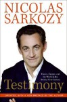 Testimony: France, Europe, and the World in the Twenty-First Century - Nicolas Sarkozy, Philip H. Gordon