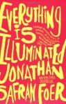Everything Is Illuminated: A Novel - Jonathan Safran Foer