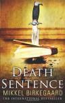 Death Sentence - Mikkel Birkegaard, Steven T. Murray