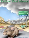 Follow That Mouse - Henry Melton